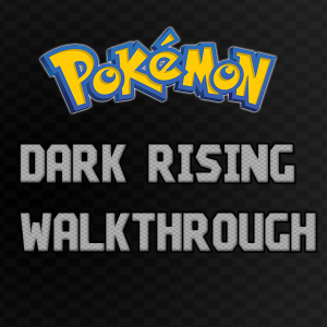 Pokemon Dark Rising Walkthrough (Completed)